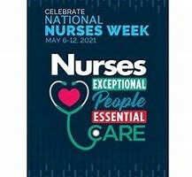 HAPPY NURSES WEEK -Thursday, May 6 – Wednesday, May 12, 2021.